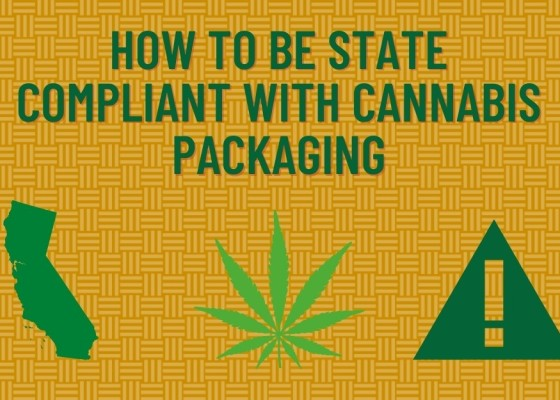 How To Be State Compliant With Cannabis Packaging