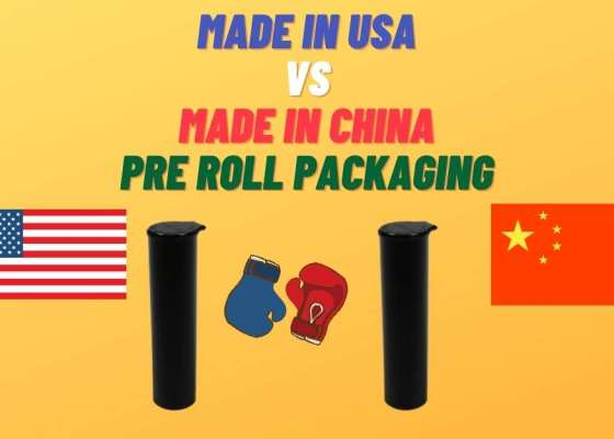 Made in USA vs Made in China Pre roll Packaging