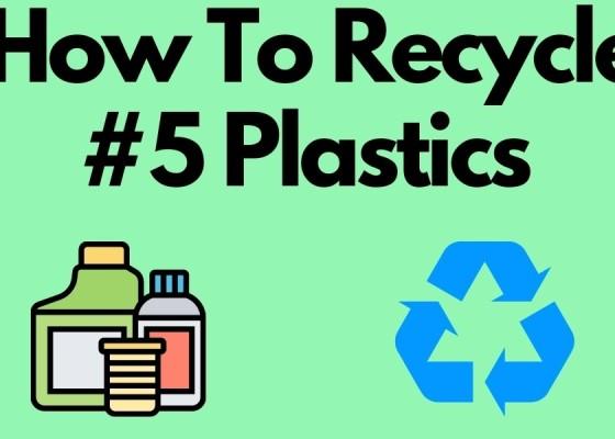 How To Recycle #5 Plastics (1)