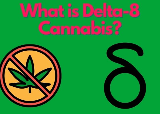 What is Delta-8 Cannabis_