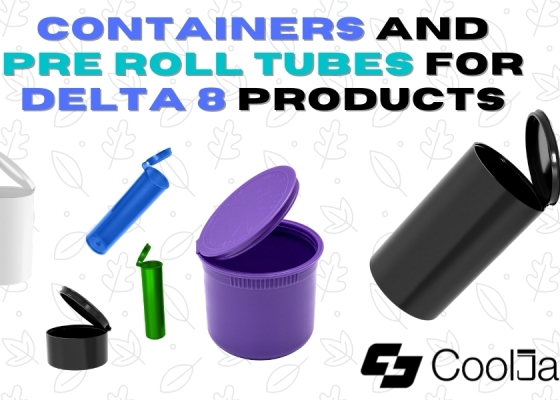 Containers and Pre Roll Tubes for Delta 8 Products